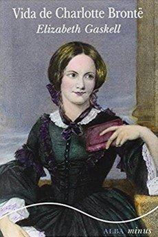 La vida de Charlotte Bronte de Elizabeth Gaskell